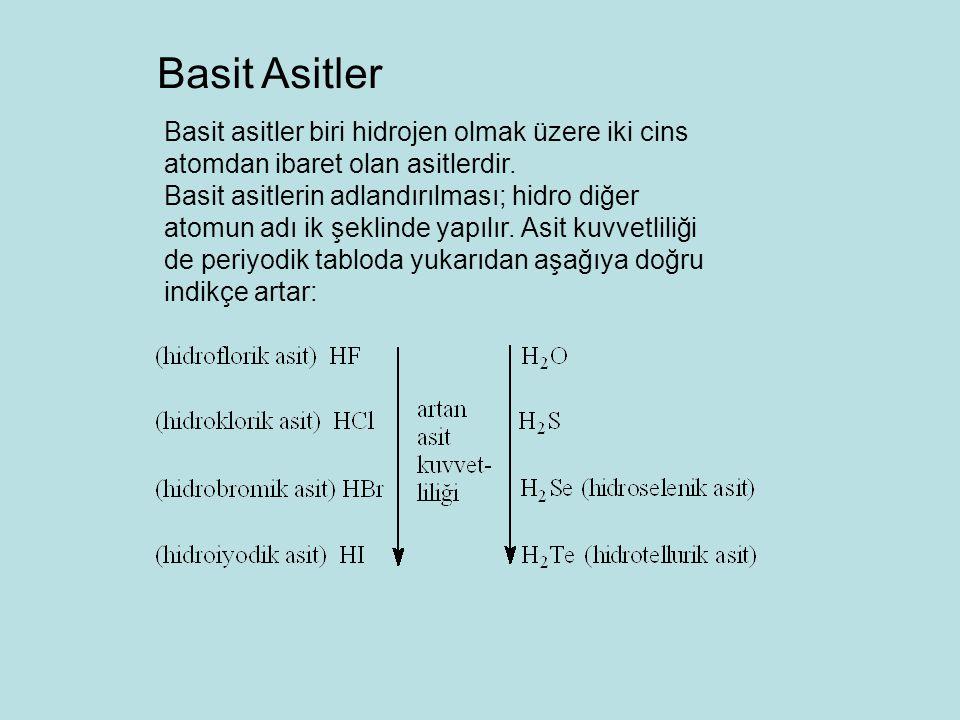 Basit Asitler Basit asitler biri hidrojen olmak üzere iki cins atomdan ibaret olan asitlerdir.