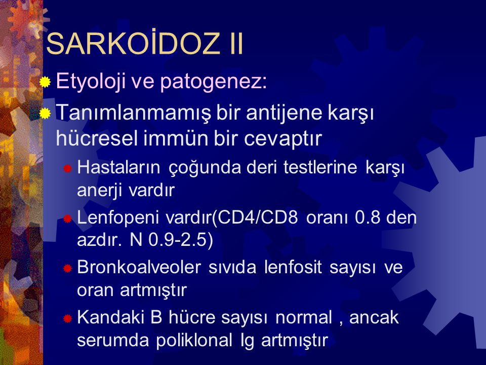SARKOİDOZ II Etyoloji ve patogenez:
