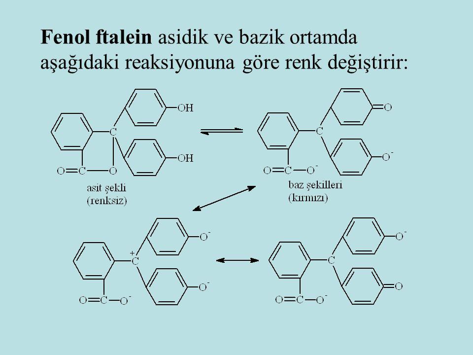 Fenol ftalein asidik ve bazik ortamda