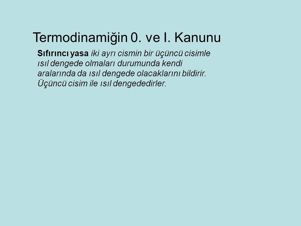 Termodinamiğin 0. ve I. Kanunu