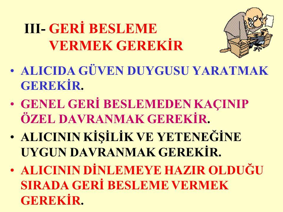 III- GERİ BESLEME VERMEK GEREKİR