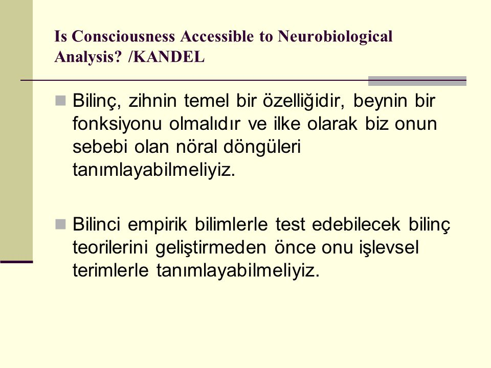 Is Consciousness Accessible to Neurobiological Analysis /KANDEL