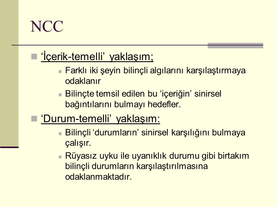 NCC 'İçerik-temelli' yaklaşım; 'Durum-temelli' yaklaşım: