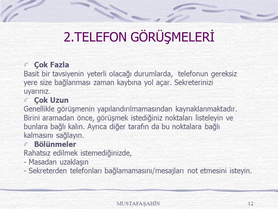 2.TELEFON GÖRÜŞMELERİ Çok Fazla