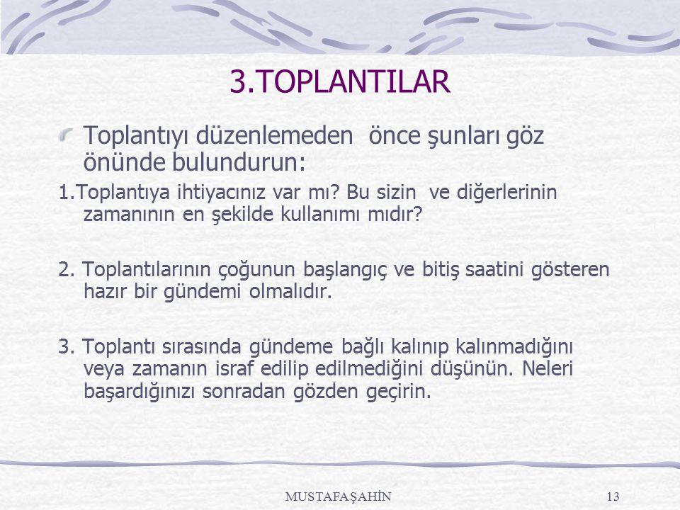 3.TOPLANTILAR Toplantıyı düzenlemeden önce şunları göz önünde bulundurun: