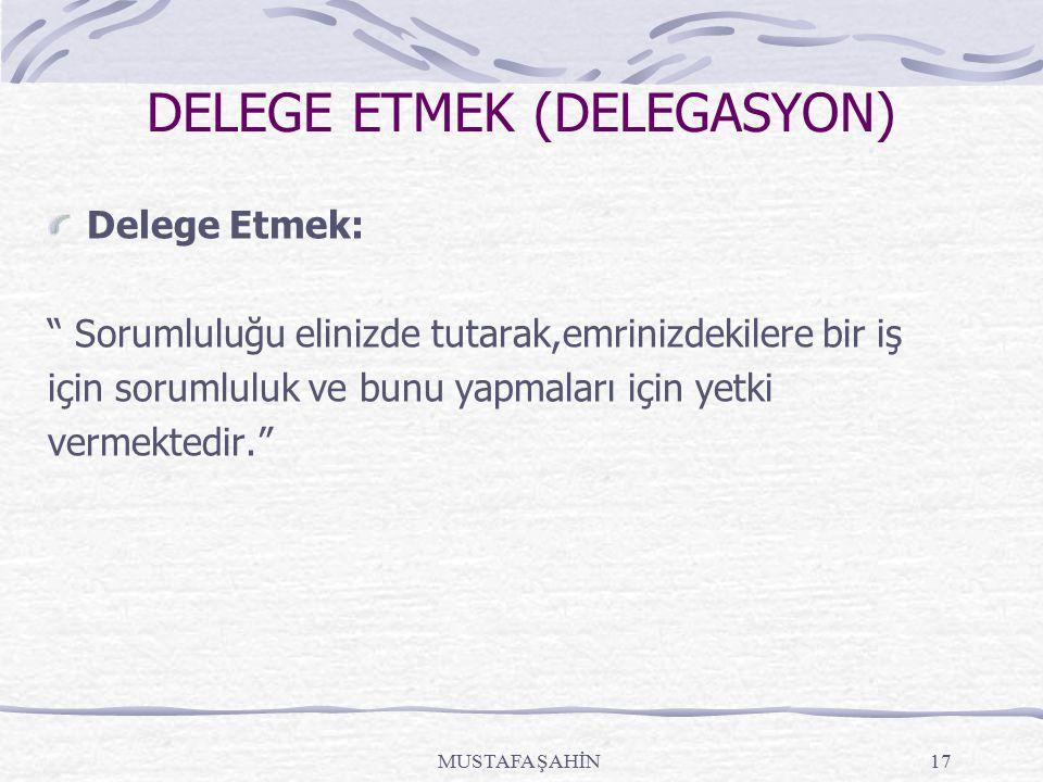 DELEGE ETMEK (DELEGASYON)