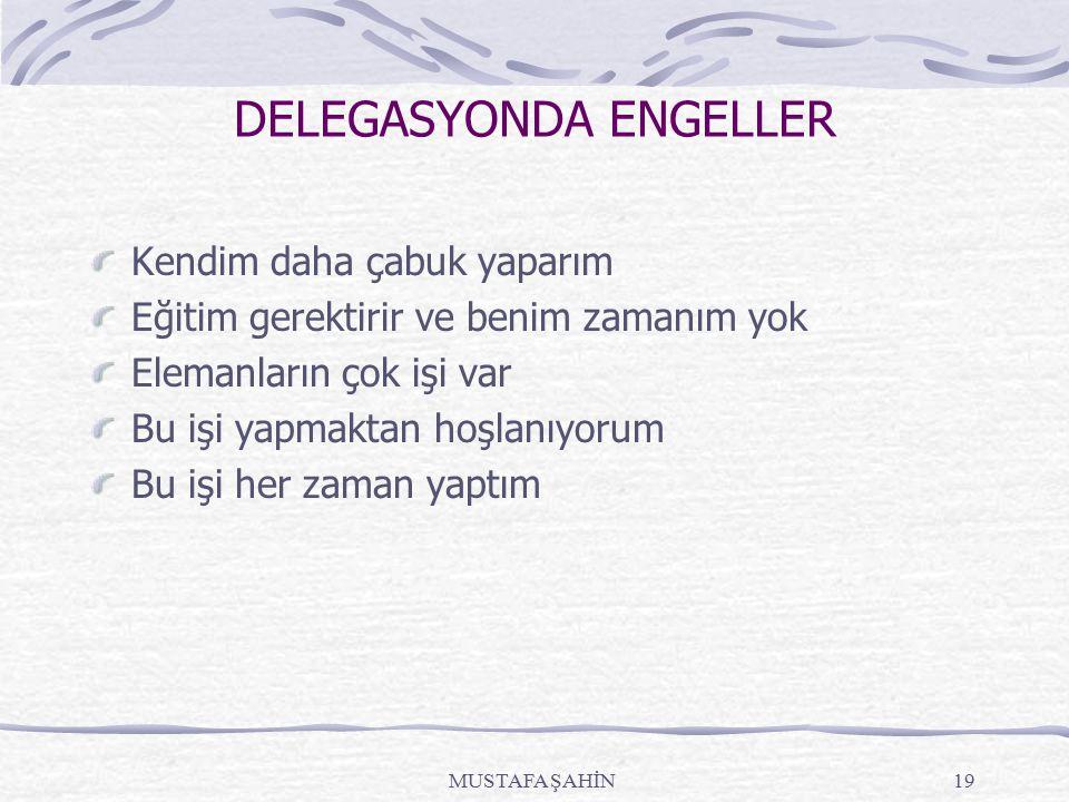 DELEGASYONDA ENGELLER