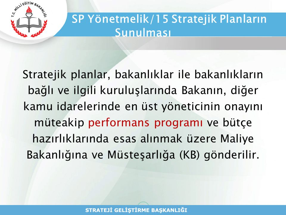 SP Yönetmelik/15 Stratejik Planların Sunulması