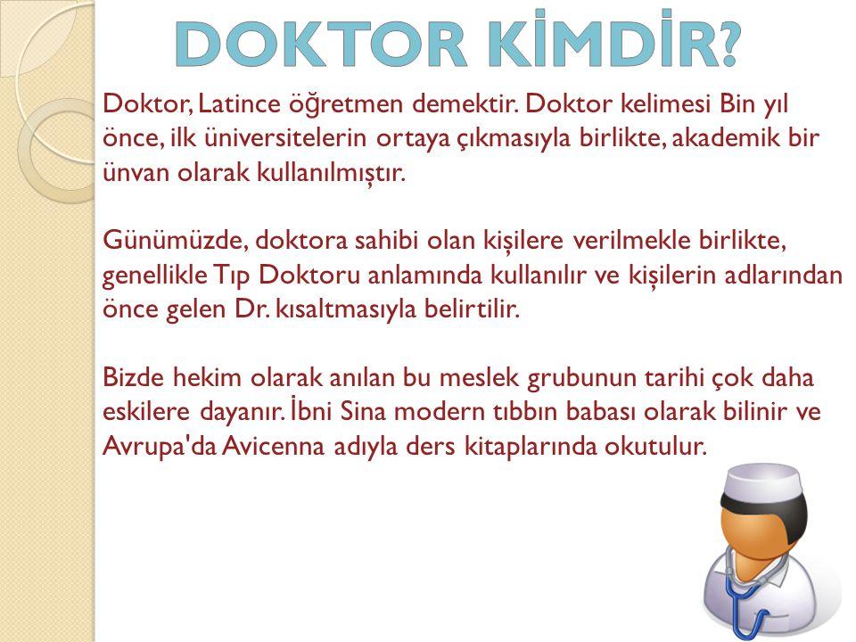 DOKTOR KİMDİR