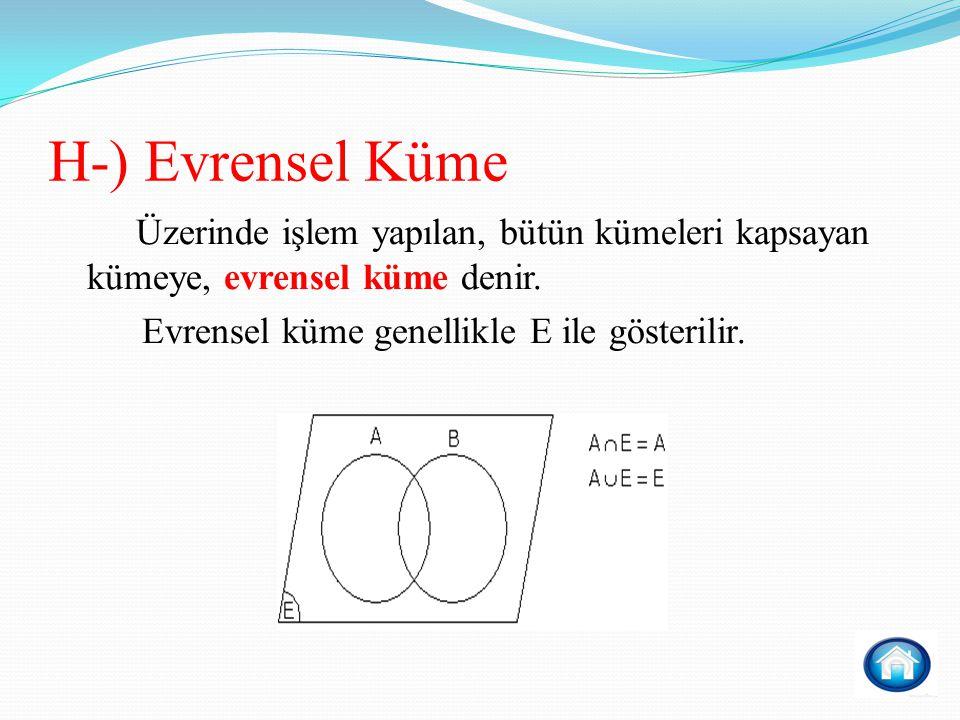 H-) Evrensel Küme Evrensel küme genellikle E ile gösterilir.