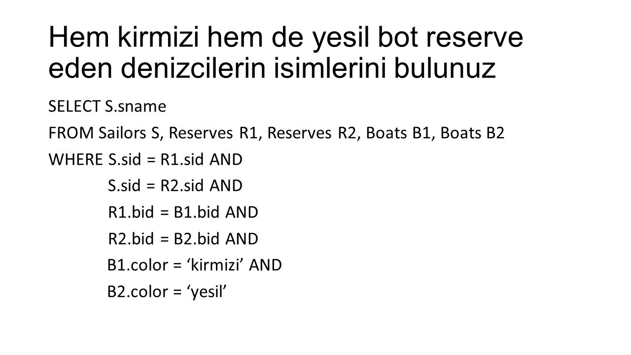 Hem kirmizi hem de yesil bot reserve eden denizcilerin isimlerini bulunuz