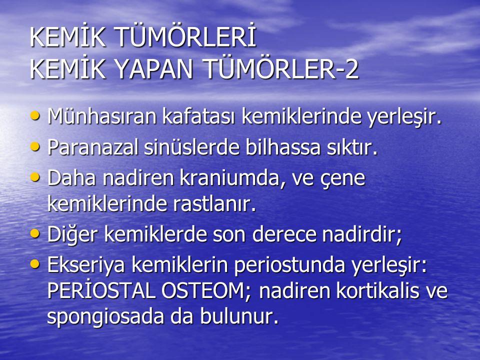 KEMİK TÜMÖRLERİ KEMİK YAPAN TÜMÖRLER-2
