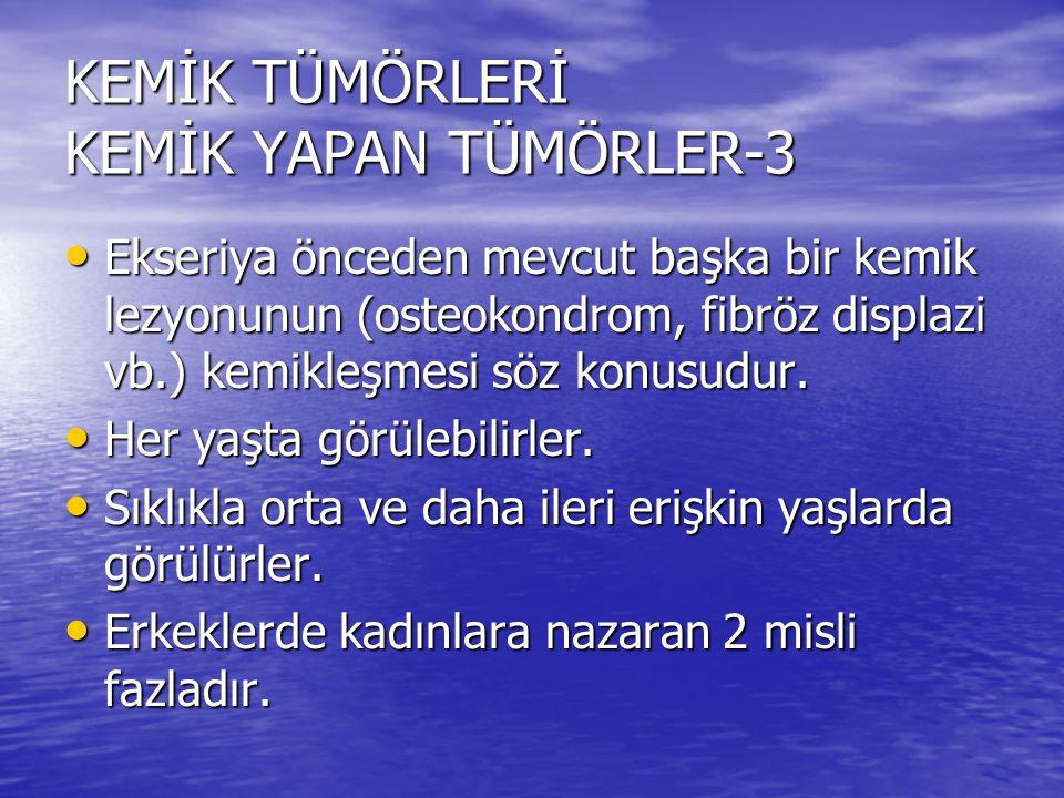 KEMİK TÜMÖRLERİ KEMİK YAPAN TÜMÖRLER-3