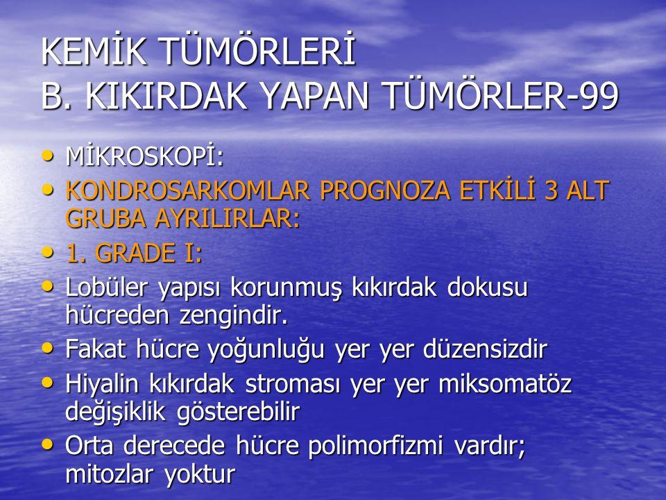 KEMİK TÜMÖRLERİ B. KIKIRDAK YAPAN TÜMÖRLER-99