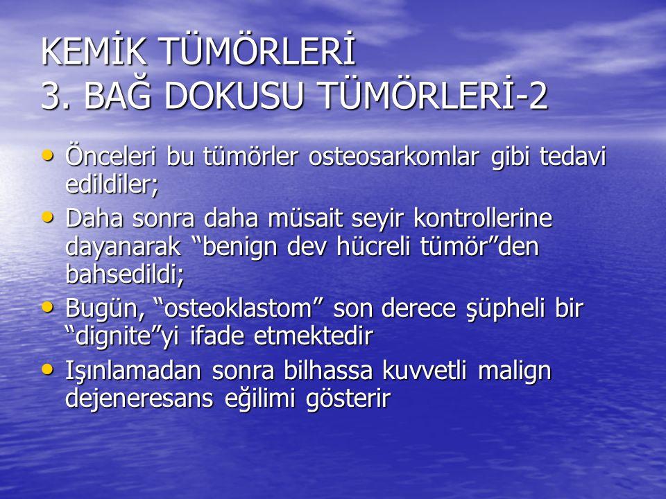 KEMİK TÜMÖRLERİ 3. BAĞ DOKUSU TÜMÖRLERİ-2