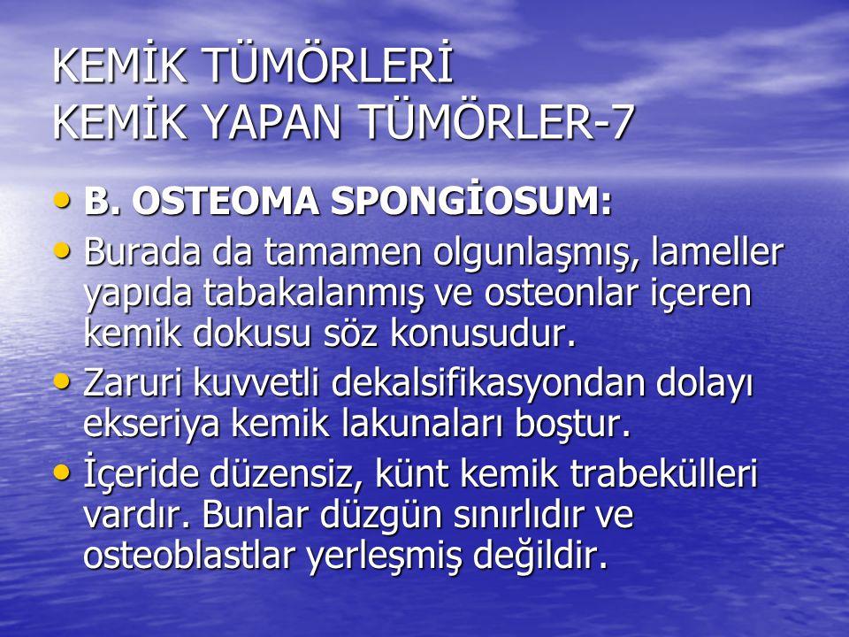 KEMİK TÜMÖRLERİ KEMİK YAPAN TÜMÖRLER-7