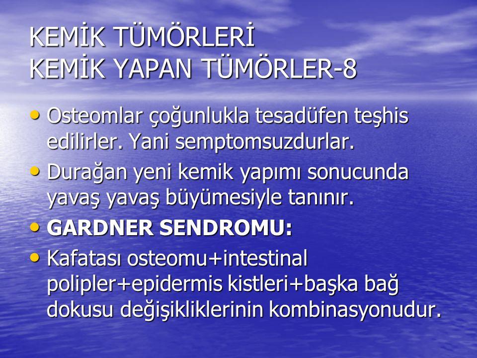 KEMİK TÜMÖRLERİ KEMİK YAPAN TÜMÖRLER-8