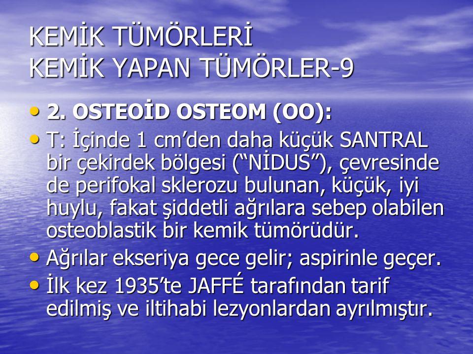 KEMİK TÜMÖRLERİ KEMİK YAPAN TÜMÖRLER-9