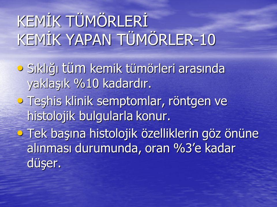 KEMİK TÜMÖRLERİ KEMİK YAPAN TÜMÖRLER-10