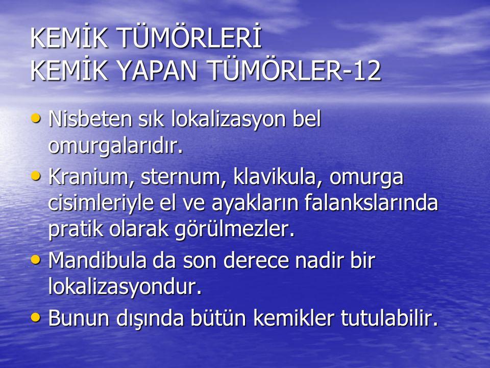 KEMİK TÜMÖRLERİ KEMİK YAPAN TÜMÖRLER-12