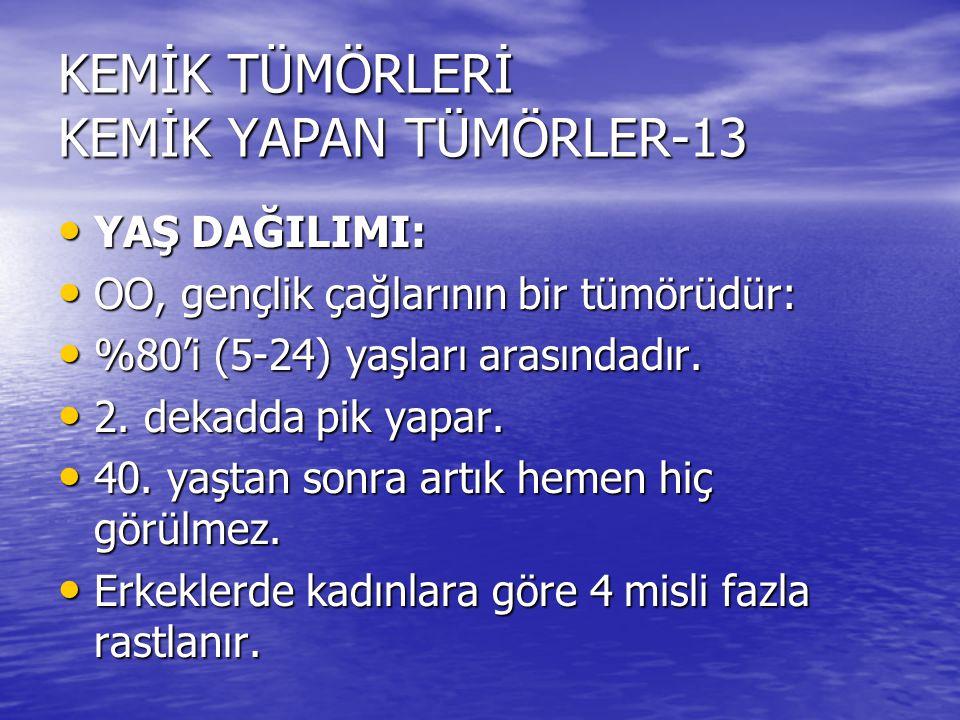 KEMİK TÜMÖRLERİ KEMİK YAPAN TÜMÖRLER-13