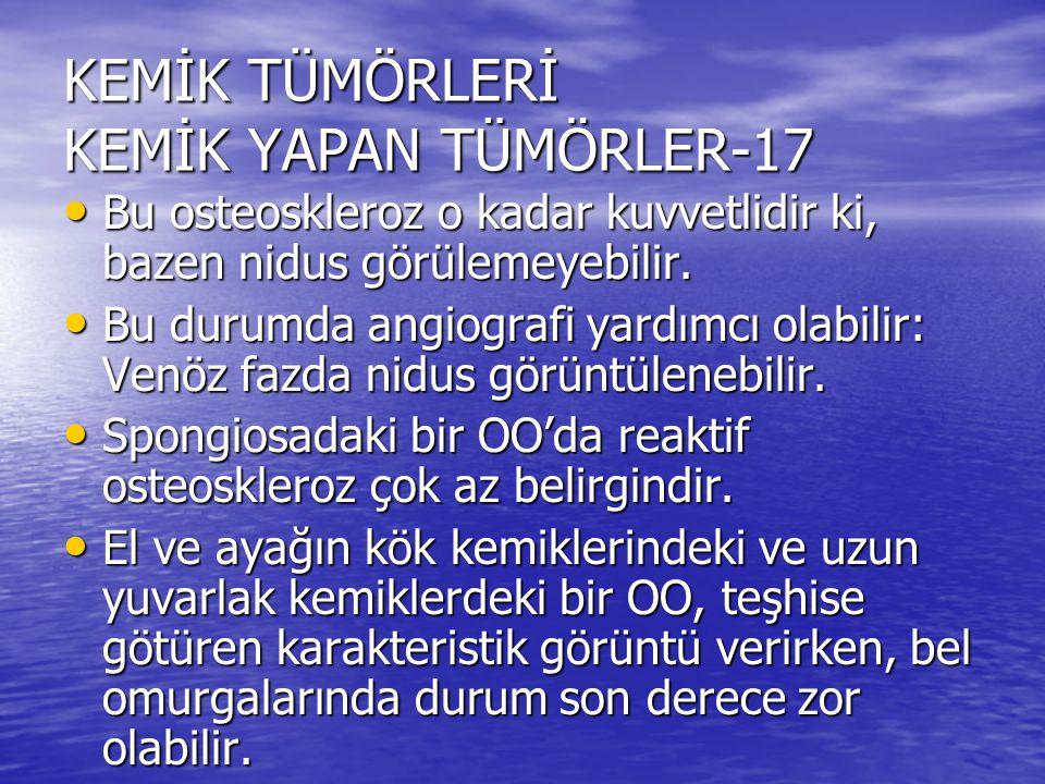 KEMİK TÜMÖRLERİ KEMİK YAPAN TÜMÖRLER-17
