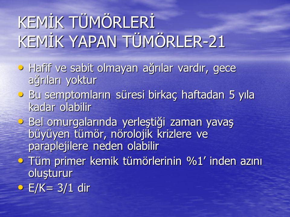 KEMİK TÜMÖRLERİ KEMİK YAPAN TÜMÖRLER-21