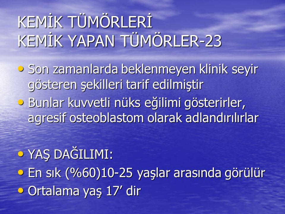 KEMİK TÜMÖRLERİ KEMİK YAPAN TÜMÖRLER-23