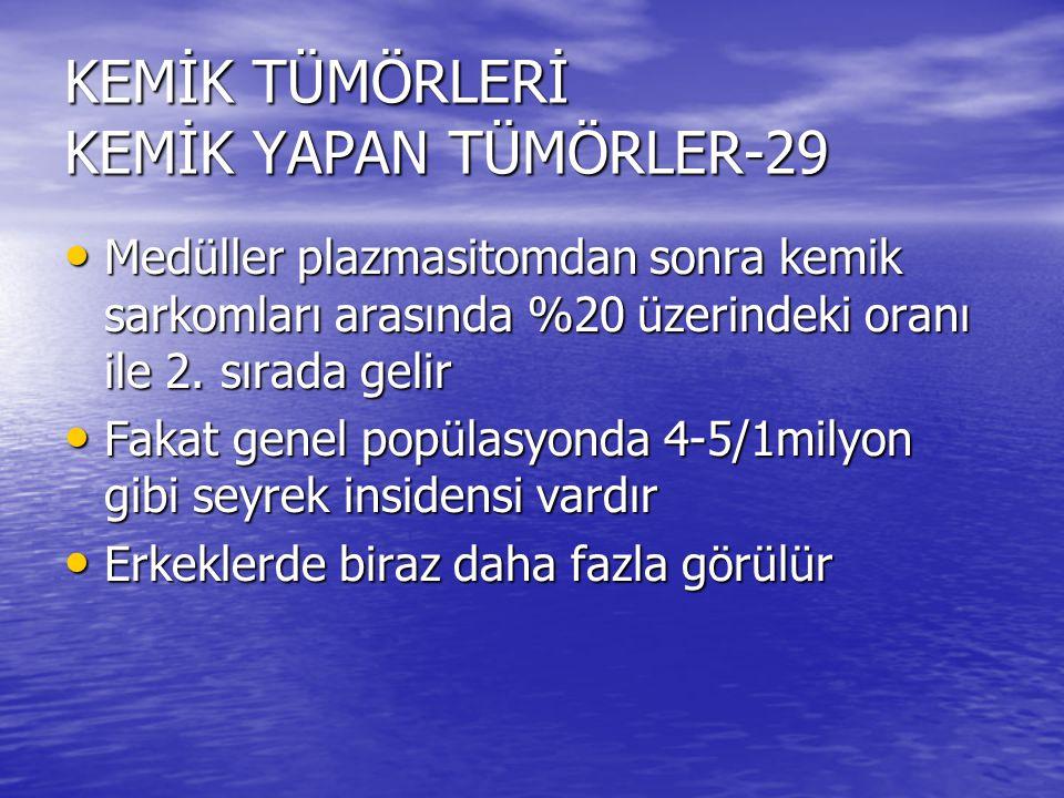 KEMİK TÜMÖRLERİ KEMİK YAPAN TÜMÖRLER-29