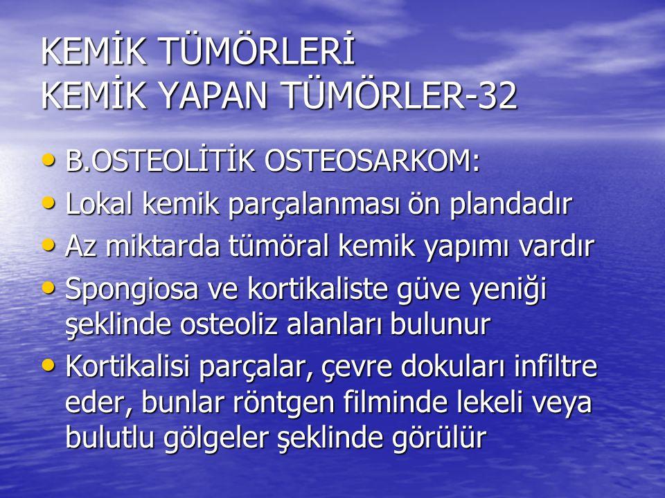 KEMİK TÜMÖRLERİ KEMİK YAPAN TÜMÖRLER-32