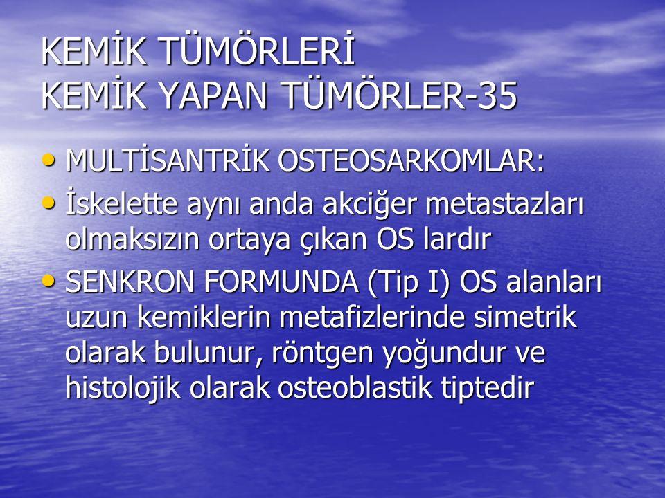 KEMİK TÜMÖRLERİ KEMİK YAPAN TÜMÖRLER-35