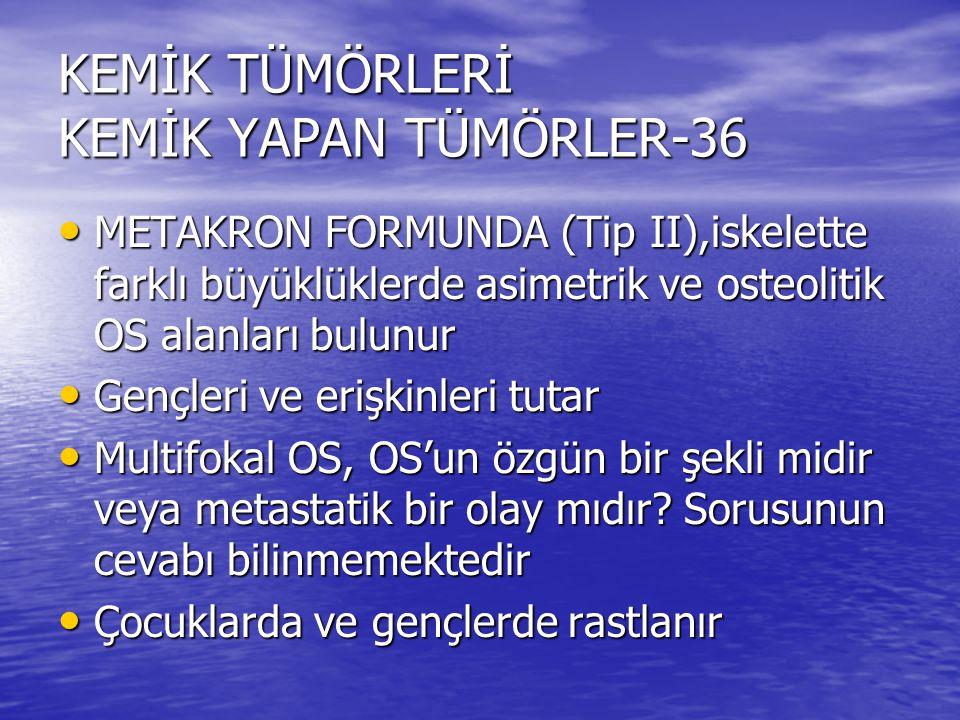 KEMİK TÜMÖRLERİ KEMİK YAPAN TÜMÖRLER-36