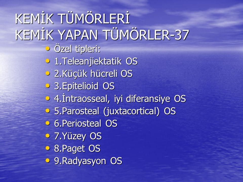 KEMİK TÜMÖRLERİ KEMİK YAPAN TÜMÖRLER-37