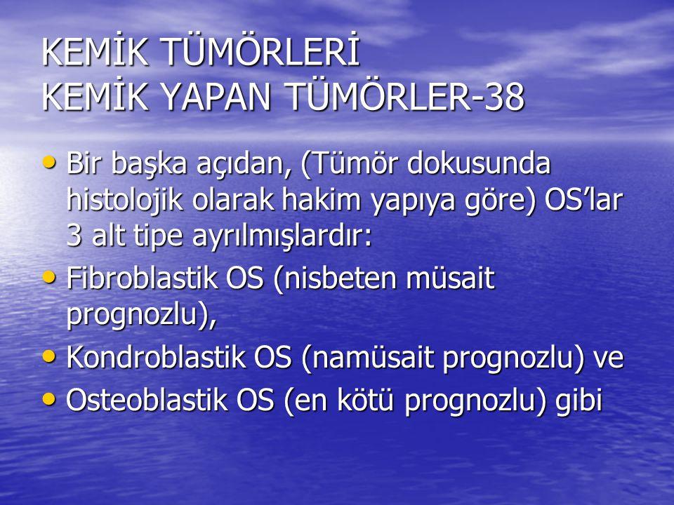 KEMİK TÜMÖRLERİ KEMİK YAPAN TÜMÖRLER-38