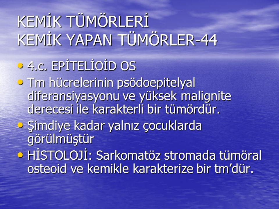 KEMİK TÜMÖRLERİ KEMİK YAPAN TÜMÖRLER-44