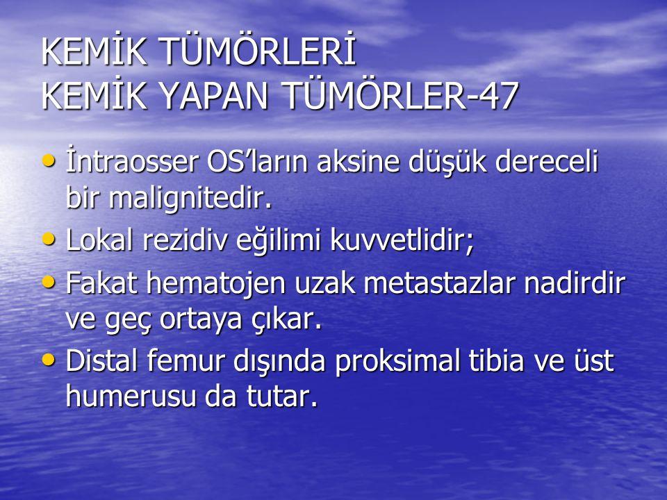 KEMİK TÜMÖRLERİ KEMİK YAPAN TÜMÖRLER-47