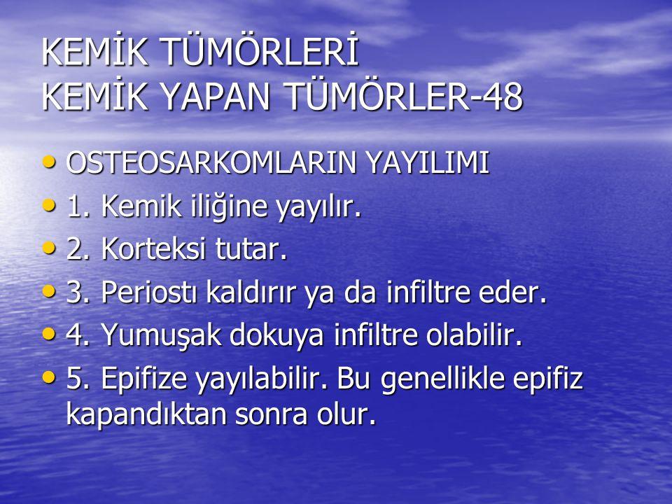KEMİK TÜMÖRLERİ KEMİK YAPAN TÜMÖRLER-48