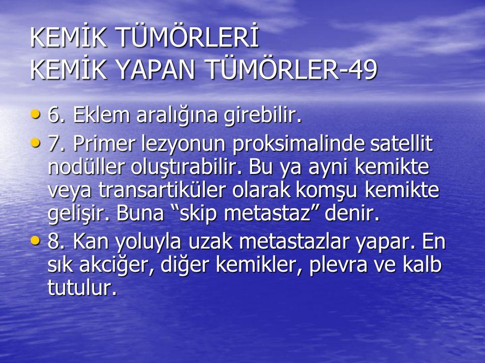 KEMİK TÜMÖRLERİ KEMİK YAPAN TÜMÖRLER-49