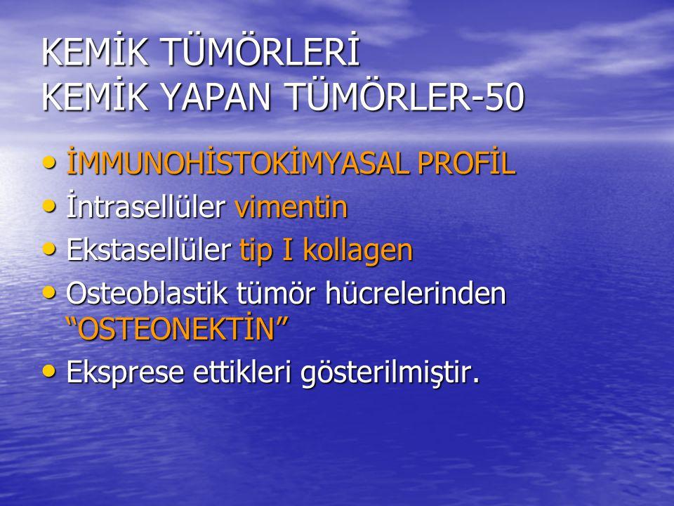 KEMİK TÜMÖRLERİ KEMİK YAPAN TÜMÖRLER-50