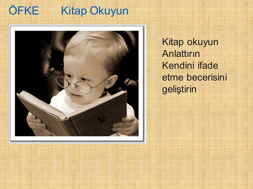 ÖFKE Kitap Okuyun Kitap okuyun Anlattırın