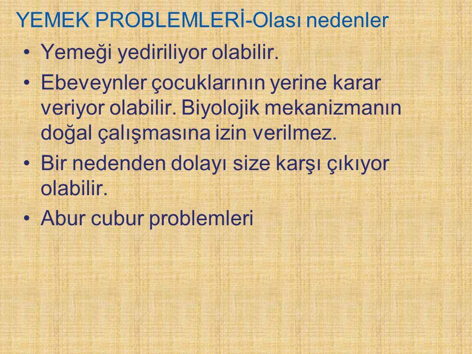 YEMEK PROBLEMLERİ-Olası nedenler