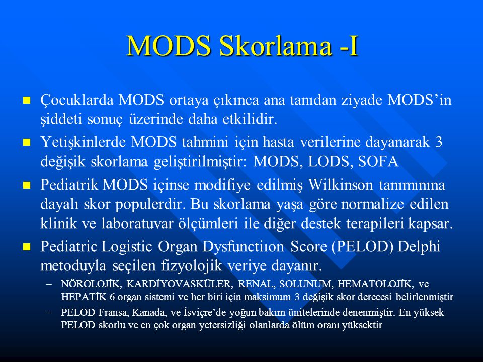 MODS Skorlama -I Çocuklarda MODS ortaya çıkınca ana tanıdan ziyade MODS'in şiddeti sonuç üzerinde daha etkilidir.