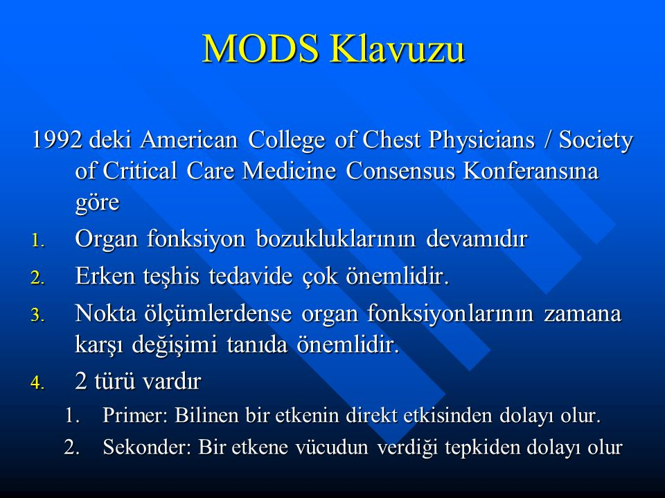 MODS Klavuzu 1992 deki American College of Chest Physicians / Society of Critical Care Medicine Consensus Konferansına göre.