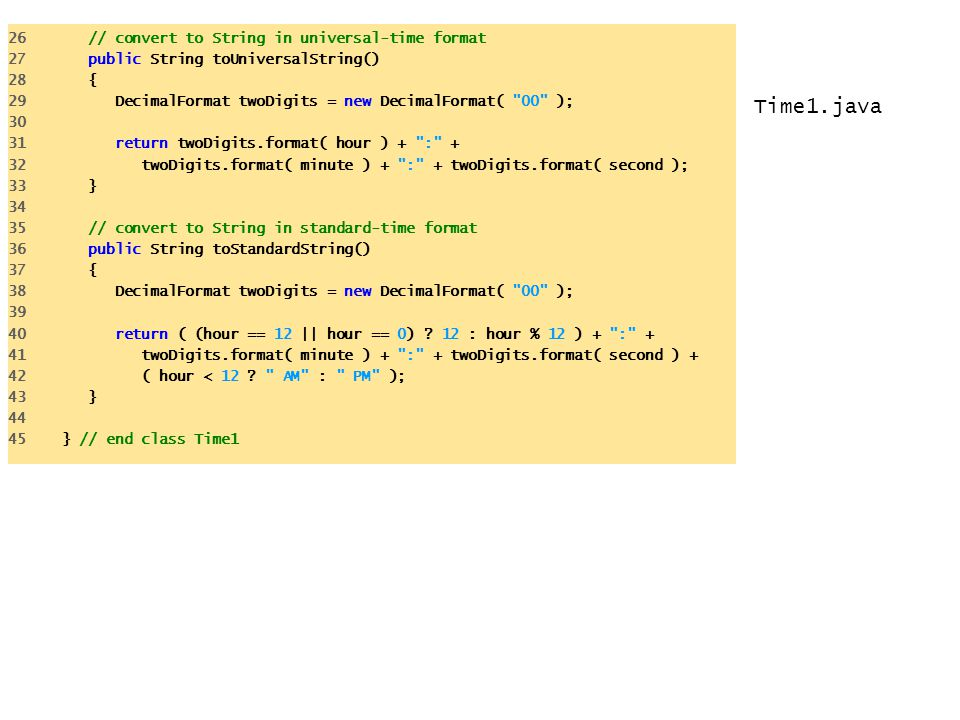 Time1.java 26 // convert to String in universal-time format
