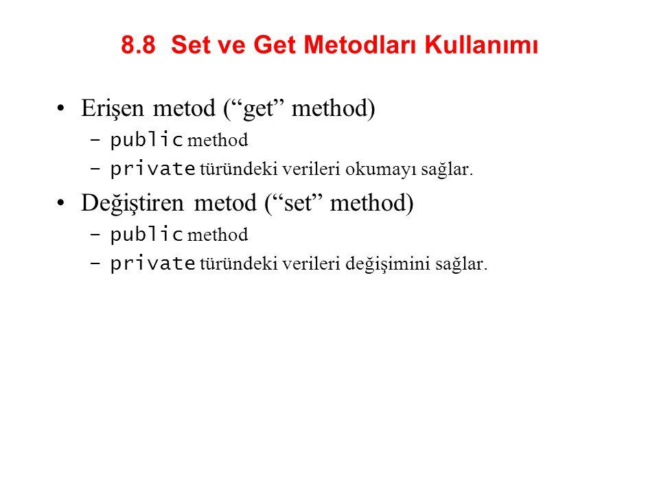 8.8 Set ve Get Metodları Kullanımı