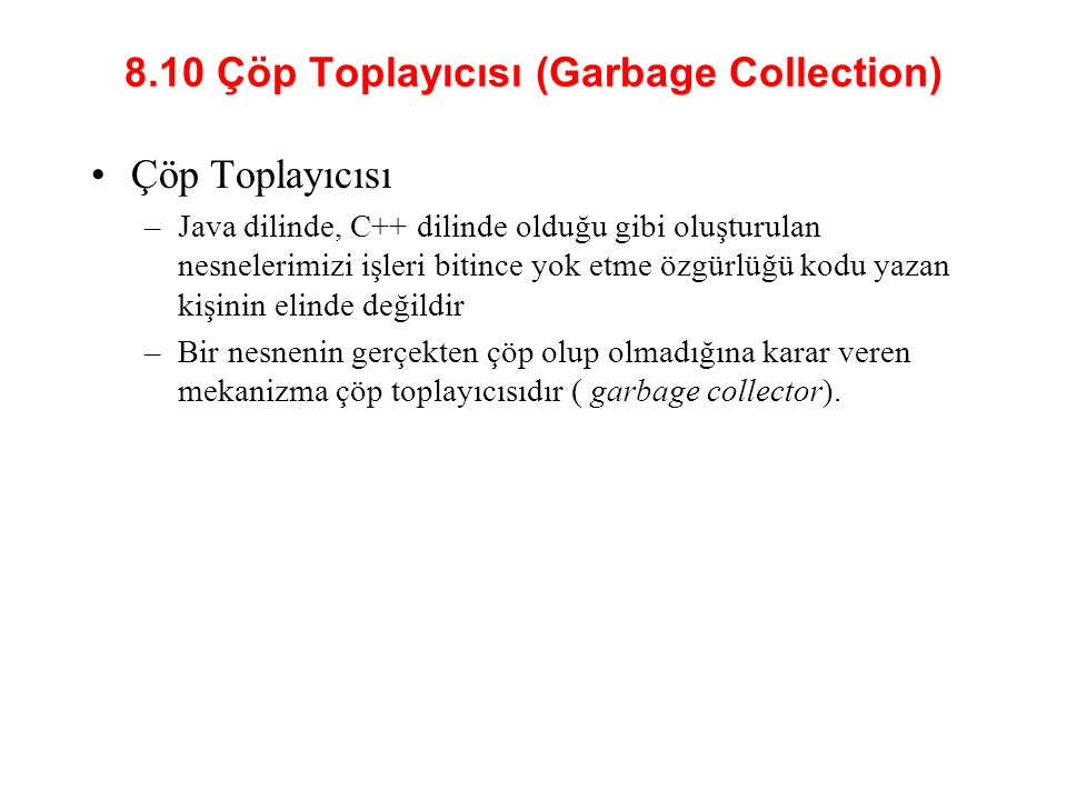 8.10 Çöp Toplayıcısı (Garbage Collection)