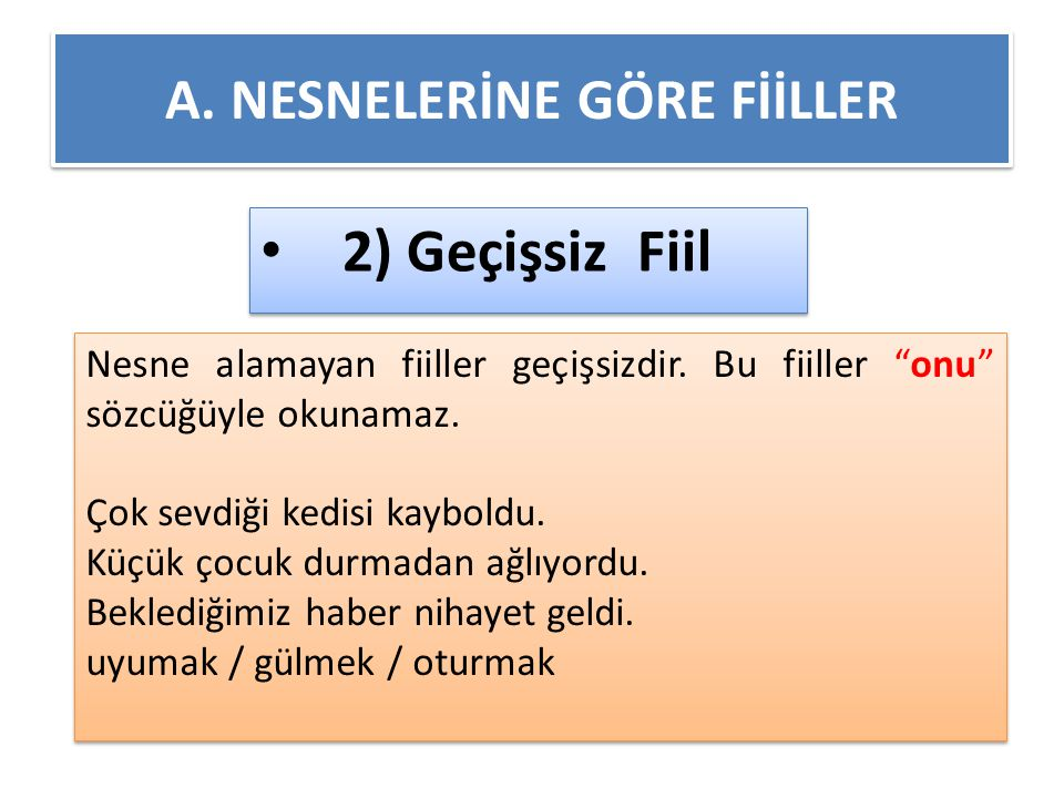 A. NESNELERİNE GÖRE FİİLLER