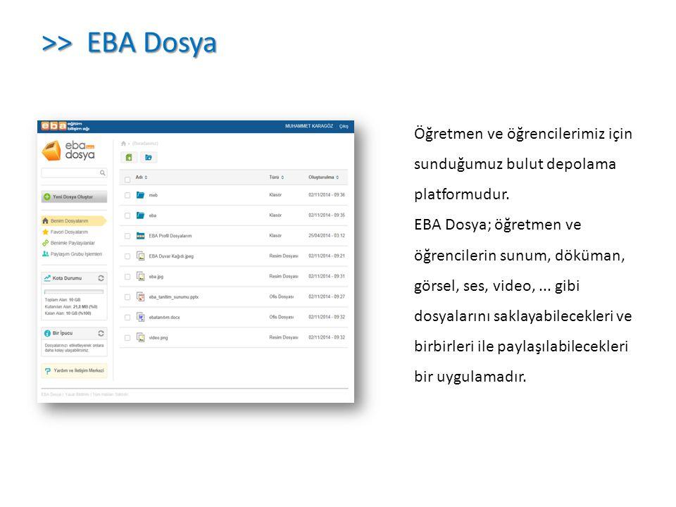 >> EBA Dosya Öğretmen ve öğrencilerimiz için sunduğumuz bulut depolama platformudur.