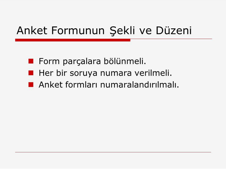 Anket Formunun Şekli ve Düzeni