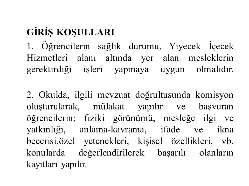 GİRİŞ KOŞULLARI 1.